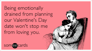 Emotionally-drained-love-valentines-day-ecards-someecards.  Credit:  someecards.com